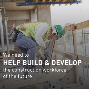 We need to help build & develop the construction workforce of the future.