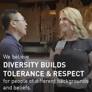 We believe diversity builds tolerance & respect for people of different backgrounds and beliefs.